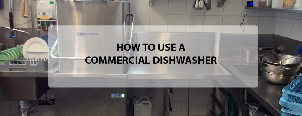How to Use a Commercial Dishwasher